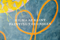 Hilma af Klint Painting the Unseen